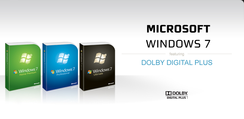 Microsoft Windows 7 with Dolby Digital Plus