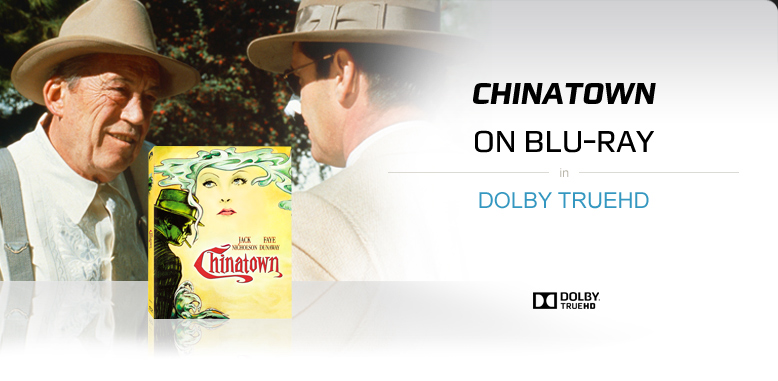 Chinatown on Blu-ray with Dolby TrueHD