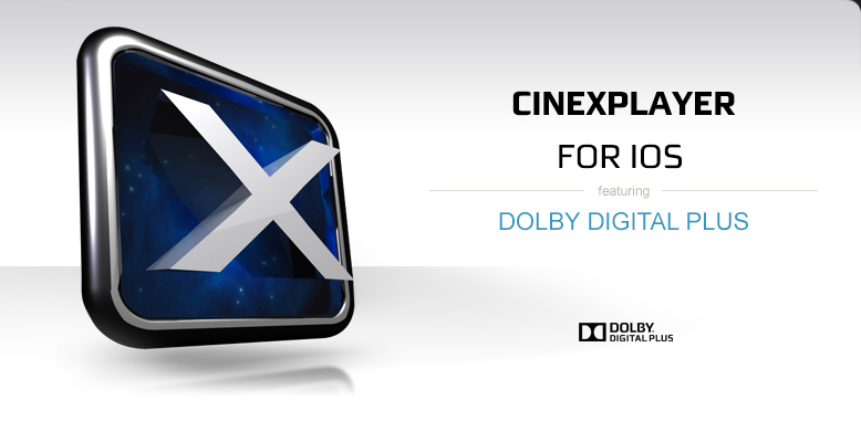 CineX Player with Dolby Digital Plus