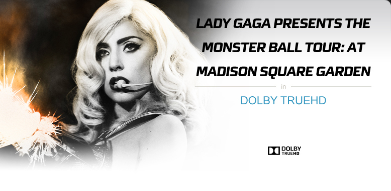 Lady Gaga Monster Ball Tour featuring Dolby TrueHD