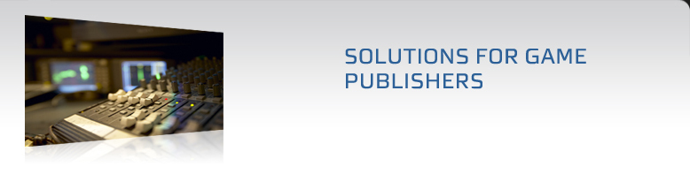 Solutions for Game Publishers