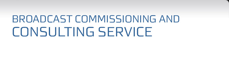 Professional - Services - Broadcast -Broadcast - Commissioning and Consulting Service